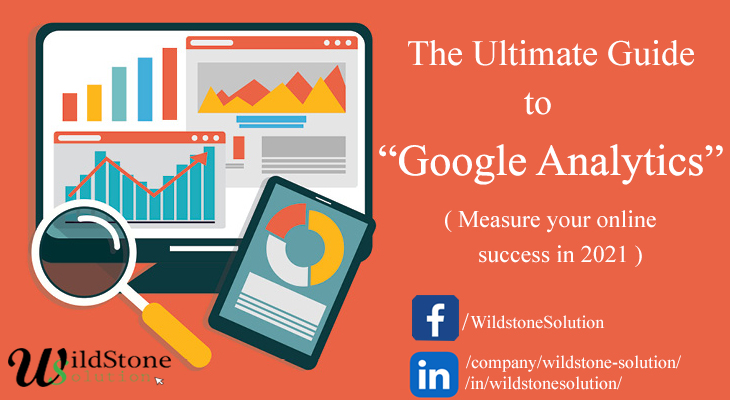 The Ultimate Guide to Google Analytics: Measure Your online Success in 2021